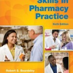 Communication Skills in Pharmacy Practice: A Practical Guide for Students and Practitioners, 6th Edition