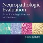 Neuropathologic Evaluation: From Pathologic Features to Diagnosis Retail PDF