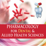 Pharmacology for Dental and Allied Health Sciences, 3rd Edition