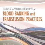 Basic & Applied Concepts of Blood Banking and Transfusion Practices, 3rd Edition