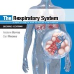 The Respiratory System: Basic science and clinical conditions, 2nd Edition