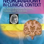 Neuroanatomy in Clinical Context: An Atlas of Structures, Sections, Systems, and Syndromes, 9th Edition