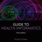 Guide to Health Informatics, Third Edition