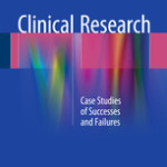 Clinical Research – Case Studies of Successes and Failures