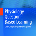 Physiology Question-Based Learning – Cardio, Respiratory and Renal Systems