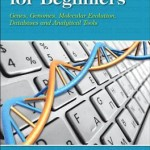 Bioinformatics for Beginners  :  Genes, Genomes, Molecular Evolution, Databases and Analytical Tools