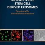 Mesenchymal Stem Cell Derived Exosomes  :  The Potential for Translational Nanomedicine