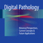 Digital Pathology                              :Historical Perspectives, Current Concepts & Future Applications