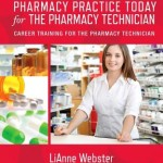 Workbook for Pharmacy Practice Today for the Pharmacy Technician  :  Career Training for the Pharmacy Technician