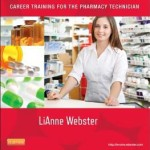 Pharmacy Practice Today for the Pharmacy Technician : Career Training for the Pharmacy Technician