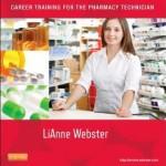Pharmacy Practice Today for the Pharmacy Technician : Career Training for the Pharmacy Technician