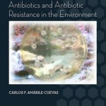 Antibiotics and Antibiotic Resistance in the Environment