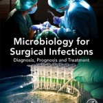 Microbiology for Surgical Infections  :  Diagnosis, Prognosis and Treatment