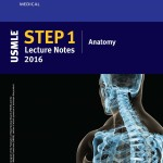 USMLE Step 1 Lecture Notes 2016  :  Anatomy