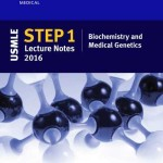 USMLE Step 1 Lecture Notes 2016: Biochemistry and Medical Genetics