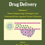 Nanotechnology and Drug Delivery: Volume 2 : Nano-Engineering Strategies and Nanomedicines Against Severe Diseases