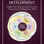 Pharmaceutical Product Development  :  Insights Into Pharmaceutical Processes, Management and Regulatory Affairs