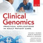 Clinical Genomics  :  Practical Applications in Adult Patient Care