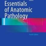 Essentials of Anatomic Pathology 2016