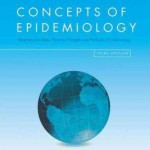 Concepts of Epidemiology : Integrating the Ideas, Theories, Principles, and Methods of Epidemiology, 3rd Edition