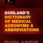 Dorland's Dictionary of Medical Acronyms and Abbreviations, 7th Edition
