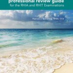 Professional Review Guide for the Rhia and Rhit Examinations, 2016 Edition