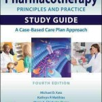 Pharmacotherapy Principles and Practice Study Guide, 4th Edition