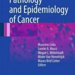 Pathology and Epidemiology of Cancer 2017