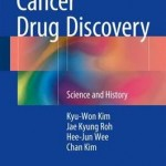 Cancer Drug Discovery 2017 : Science and History