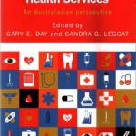 Leading and Managing Health Services : An Australasian Perspective