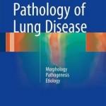 Pathology of Lung Disease 2017 : Morphology – Pathogenesis – Etiology