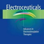 Electroceuticals 2017 : Advances in Electrostimulation Therapies