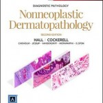Diagnostic Pathology: Nonneoplastic Dermatopathology, 2nd Edition