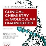 Tietz Textbook of Clinical Chemistry and Molecular Diagnostics, 6th Edition