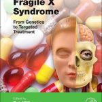 Fragile X Syndrome : From Genetics to Targeted Treatment