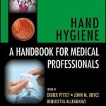 Hand Hygiene : A Handbook for Medical Professionals