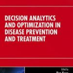 Decision Analytics and Optimization in Disease Prevention and Treatment