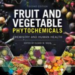 Fruit and Vegetable Phytochemicals : Chemistry and Human Health, 2 Volumes