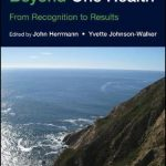Beyond One Health : From Recognition to Results