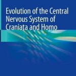 Evolution of the Central Nervous System of Craniata and Homo