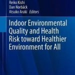 Indoor Environmental Quality and Health Risk toward Healthier Environment for All