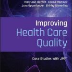 Improving Health Care Quality : Case Studies with JMP