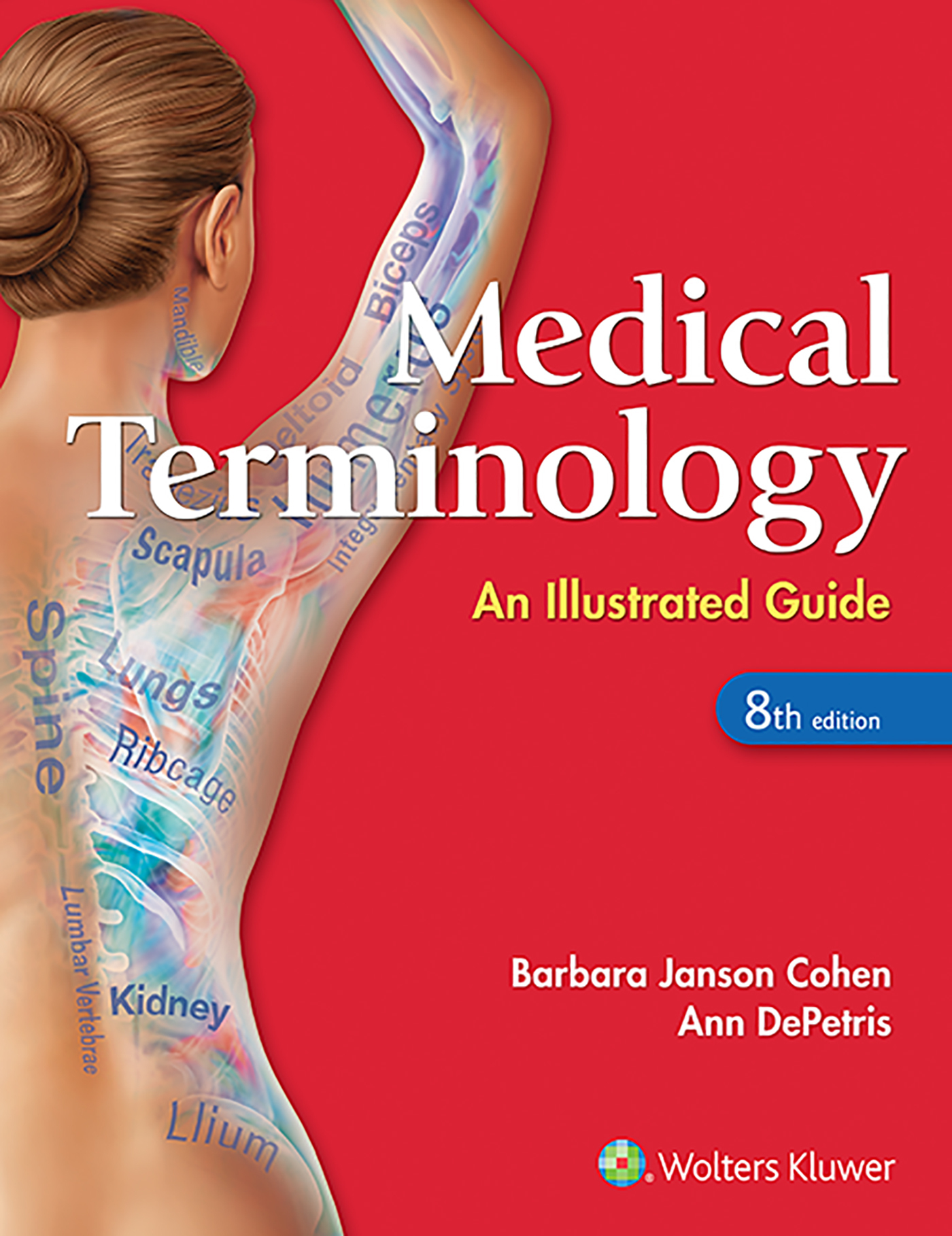 Medical Terminology : An Illustrated Guide, 8th Edition