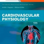 Cardiovascular Physiology, 10th Edition Mosby Physiology Monograph Series with Student Consult Online Access