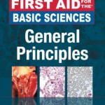 First Aid for the Basic Sciences: General Principles, 2nd Edition