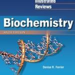 Lippincott's Illustrated Reviews: Biochemistry, 6th Edition