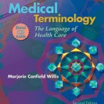 Medical Terminology: The Language of Health Care, 2nd Edition