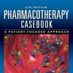 Pharmacotherapy Casebook: A Patient-Focused Approach, 8th Edition