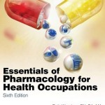 Essentials of Pharmacology for Health Occupations, 6th Edition