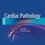 Cardiac Pathology: A Guide to Current Practice